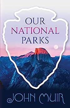 """Our National Parks (English Edition)"",作者:[John Muir]"