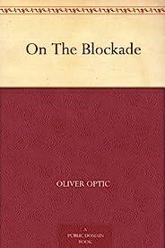 On The Blockade (免费公版书) (English Edition)