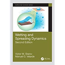 Wetting and Spreading Dynamics, Second Edition (Surfactant Science Book 12) (English Edition)