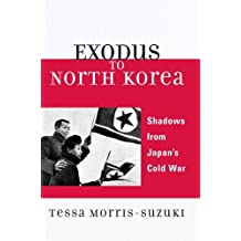 Exodus to North Korea: Shadows from Japan's Cold War (Asian Voices) (English Edition)