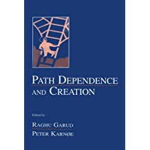Path Dependence and Creation (Organization and Management Series) (English Edition)