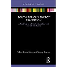 South Africa's Energy Transition: A Roadmap to a Decarbonised, Low-cost and Job-rich Future (Routledge Focus on Environment and Sustainability) (English Edition)