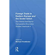 Foreign Trade In Eastern Europe And The Soviet Union: The Vienna Institute For Comparative Economic Studies Yearbook Ii (English Edition)