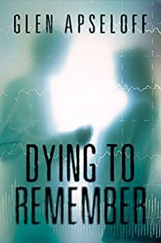 """Dying to Remember (English Edition)"",作者:[Glen Apseloff]"