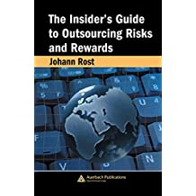 The Insider's Guide to Outsourcing Risks and Rewards (English Edition)