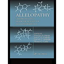 Allelopathy: Chemistry and Mode of Action of Allelochemicals (English Edition)