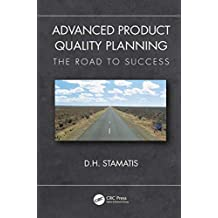 Advanced Product Quality Planning: The Road to Success (Practical Quality of the Future) (English Edition)