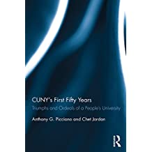 CUNY's First Fifty Years: Triumphs and Ordeals of a People's University (English Edition)