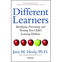 Different Learners: Identifying, Preventing, and Treating Your Child's Learning Problems (English Edition)