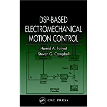 DSP-Based Electromechanical Motion Control (Power Electronics and Applications Book 3) (English Edition)