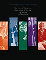 Gaining and Sustaining Competitive Advantage: Pearson New International Edition (English Edition)