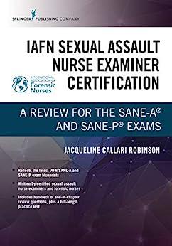 """IAFN Sexual Assault Nurse Examiner Certification: A Review for the SANE-A® and SANE-P® Exams (English Edition)"",作者:[Jacqueline Callari Robinson]"