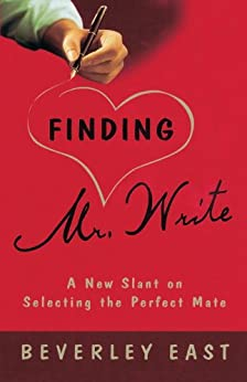 """Finding Mr. Write: A New Slant on Selecting the Perfect Mate (English Edition)"",作者:[Beverley East]"