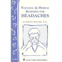 Natural & Herbal Remedies for Headaches: Storey's Country Wisdom Bulletin A-265 (Storey Country Wisdom Bulletin, A-265) (English Edition)