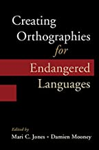 Creating Orthographies for Endangered Languages (English Edition)