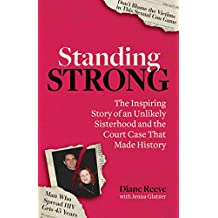 Standing Strong: An Unlikely Sisterhood and the Court Case that Made History (English Edition)
