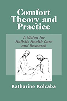 """""""Comfort Theory and Practice: A Vision for Holistic Health Care and Research (English Edition)"""",作者:[Katharine C Kolcaba PhD RN]"""