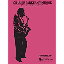 Charlie Parker - Omnibook: for B-flat Instruments (Jazz Transcriptions) (English Edition)