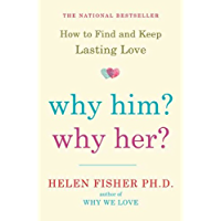 Why Him? Why Her?: How to Find and Keep Lasting Love (Englis…