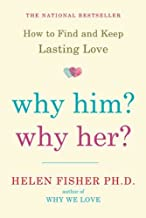 Why Him? Why Her?: How to Find and Keep Lasting Love (English Edition)