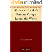 Sir Francis Drake's Famous Voyage Round the World (English E…