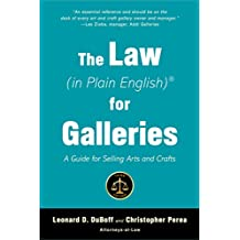 The Law (in Plain English) for Galleries: A Guide for Selling Arts and Crafts (English Edition)