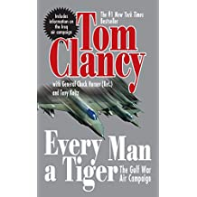 Every Man A Tiger (Revised): The Gulf War Air Campaign (Commander Series Book 2) (English Edition)