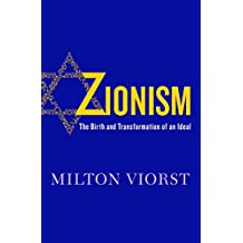 Zionism: The Birth and Transformation of an Ideal (English Edition)