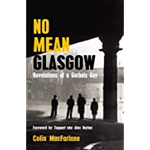 No Mean Glasgow: Revelations of a Gorbals Guy (English Edition)