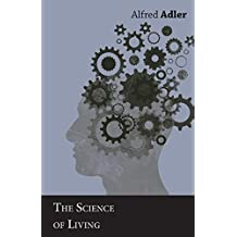 The Science of Living (English Edition)