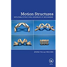 Motion Structures: Deployable Structural Assemblies of Mechanisms (English Edition)