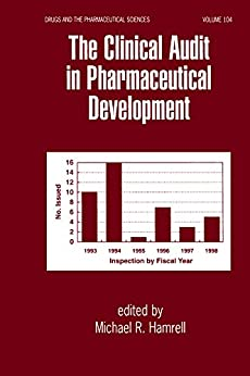"""""""The Clinical Audit in Pharmaceutical Development (Drugs and the Pharmaceutical Sciences Book 104) (English Edition)"""",作者:[Michael Hamrell]"""