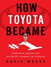 How Toyota Became #1: Leadership Lessons from the World's Greatest Car Company (English Edition)