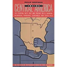 INSIDE CENTRAL AMERICA: The Essential Facts Past and Present on El Salvador, Nicaragua, Honduras, Guatemala, and Costa Rica (English Edition)