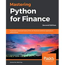 Mastering Python for Finance: Implement advanced state-of-the-art financial statistical applications using Python, 2nd Edition (English Edition)