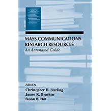 Mass Communications Research Resources: An Annotated Guide (Routledge Communication Series) (English Edition)