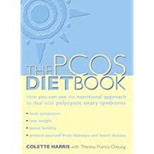 PCOS Diet Book: How you can use the nutritional approach to deal with polycystic ovary syndrome (English Edition)