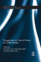 Perspectives on Care at Home for Older People (Routledge Studies in Health and Social Welfare Book 6) (English Edition)