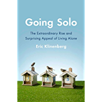 Going Solo: The Extraordinary Rise and Surprising Appeal of…