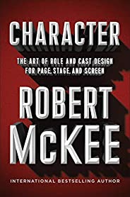 Character: The Art of Role and Cast Design for Page, Stage, and Screen (English Edition)
