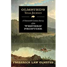 Olmsted's Texas Journey: A Nineteenth-Century Survey of the Western Frontier (English Edition)