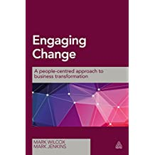 Engaging Change: A People-Centred Approach to Business Transformation (English Edition)