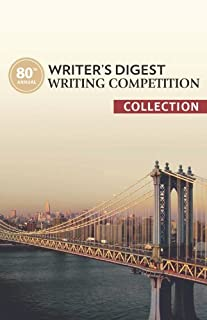 80th Annual Writer's Digest Writing Competition Collection (English Edition)