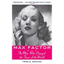 Max Factor: The Man Who Changed the Faces of the World (English Edition)