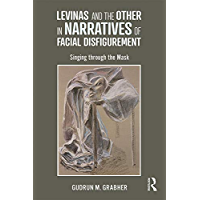 Levinas and the Other in Narratives of Facial Disfigurement…