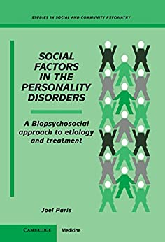 """""""Social Factors in the Personality Disorders: A Biopsychosocial Approach to Etiology and Treatment (Studies in Social and Community Psychiatry) (English Edition)"""",作者:[Joel Paris, Peter Tyrer]"""