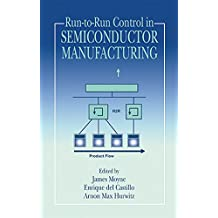 Run-to-Run Control in Semiconductor Manufacturing (English Edition)