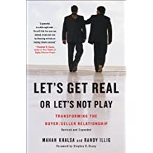 Let's Get Real or Let's Not Play: Transforming the Buyer/Seller Relationship (English Edition)