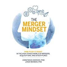 The Merger Mindset: How to Get It Right in the High-Stakes World of Mergers, Acquisitions, and Divestitures (English Edition)