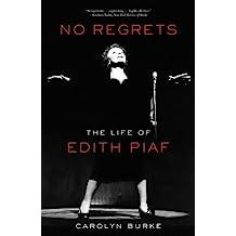 No Regrets: The Life of Edith Piaf (English Edition)
